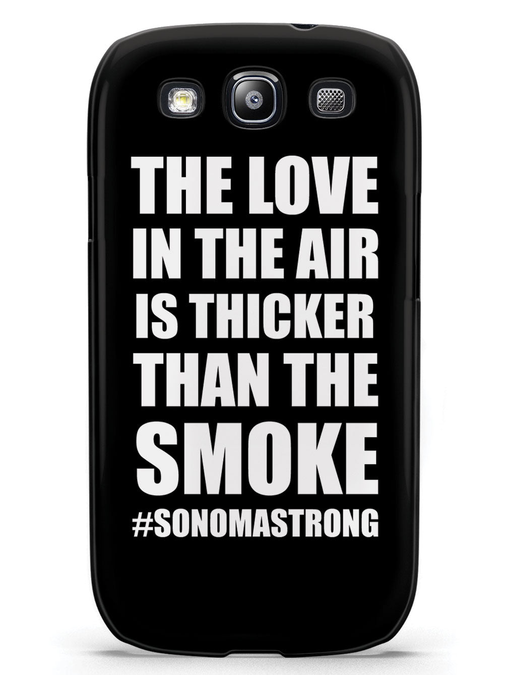 The Love In The Air Is Thicker Than The Smoke - Sonoma Strong Case