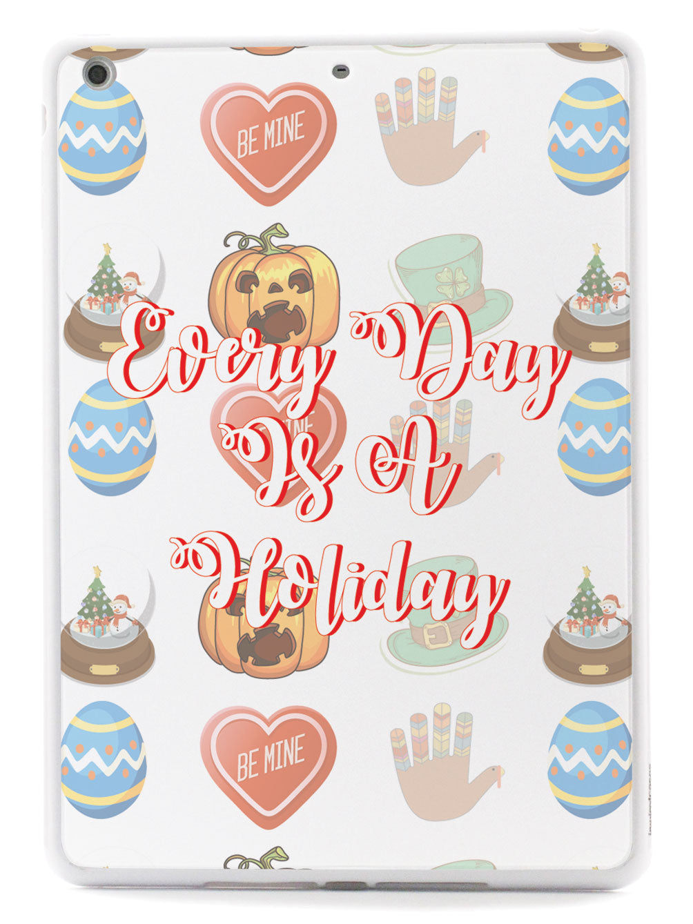 Every Day Is A Holiday - White Case