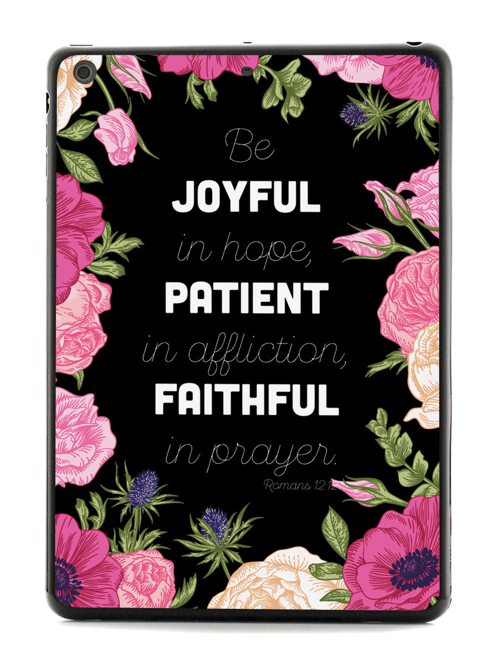 Romans 12:12 - Bible Verse - Black Case