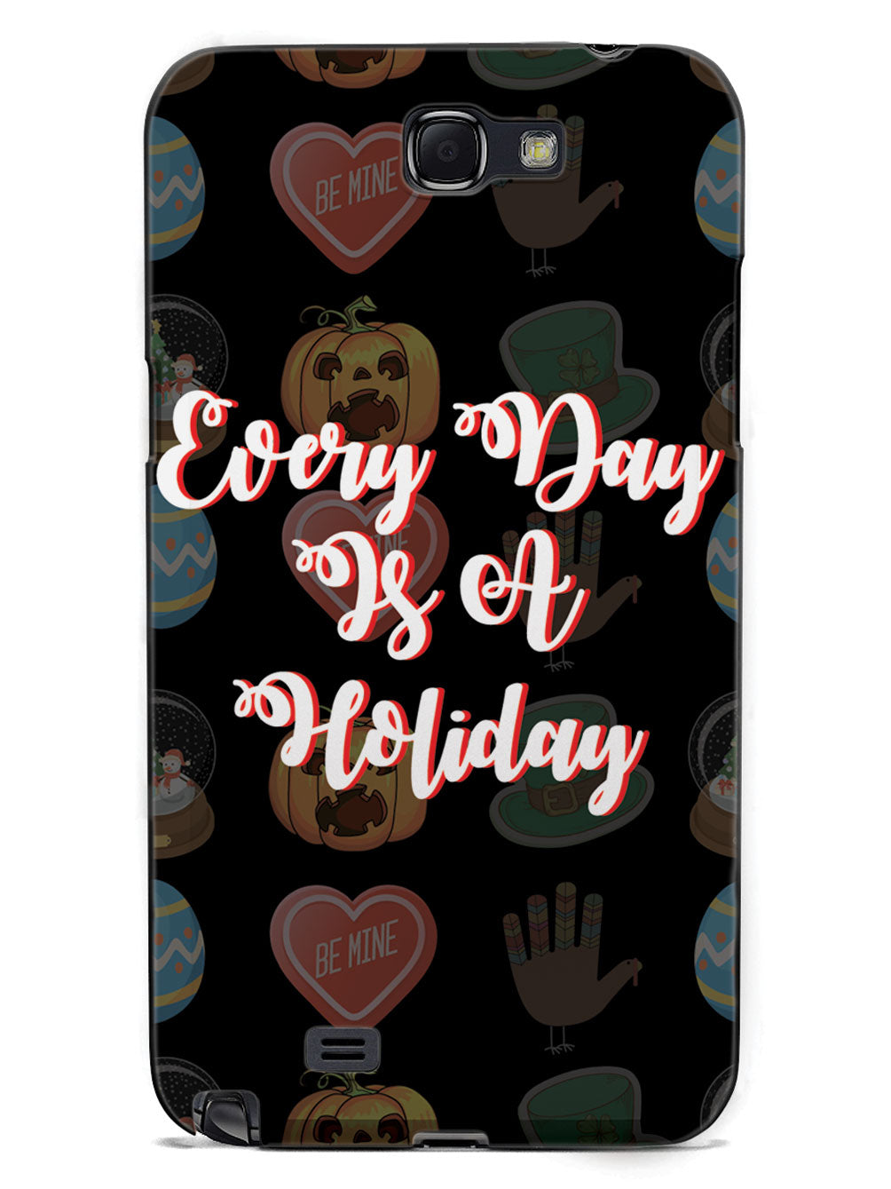 Every Day Is A Holiday - Black Case