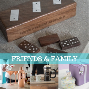 Gifts For Friends & Family