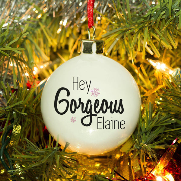 Statement Bone China Bauble - Hey Gorgeous Text With The Recipients Name Underneath And Two Pink Icicles Above And Below Gorgeous