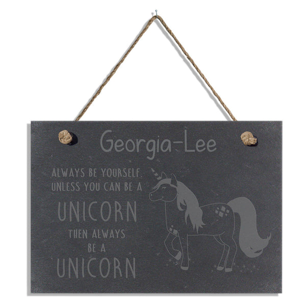 Personalised Always Be A Unicorn Slate Hanging Sign