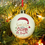 Santa Claus Is Comin' To Town Bauble - Santa Claus Is Coming To Town Text With A Santa Hat And Mustache To Resemble Santa