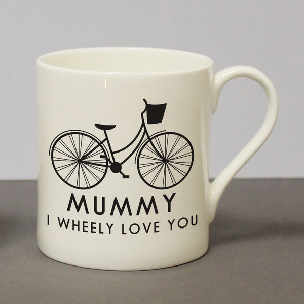 "White Mug With a Bicycle picture, ""MUMMY"" Then ""I Wheeley Love You"" Text underneath Chunky Balmoral Mug"
