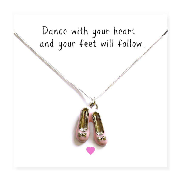 "Ballet Shoes Necklace & Message Card - Message Card Reads "" Dance With Your Heart And Your Feet Will Follow"""