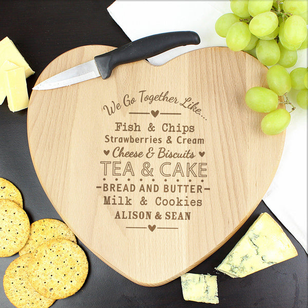 Personalised We Go Together Like... Heart Chopping Board - We Go Together Like..... In Text At The Top Of The Board