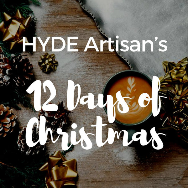 HYDE Artisan's 12 Days of Christmas!!!