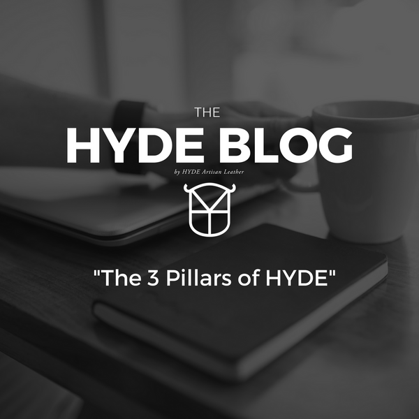 3 Pillars of HYDE Artisan Leather