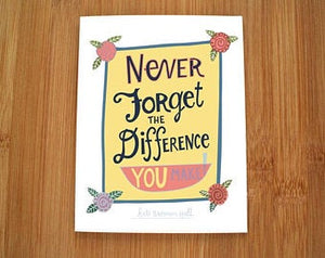 Kate Brennan Hall: Never Forget the Difference you Make Cards