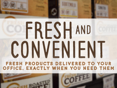 FRESH AND CONVENIENT