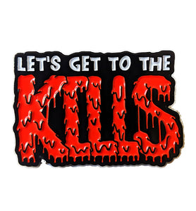 """Let's Get to the Kills"" Enamel Pin"