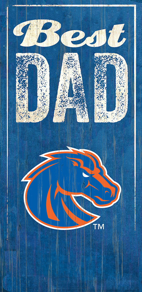 Boise State Best Dad Sign