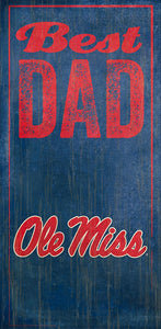 Ole Miss Best Dad Sign