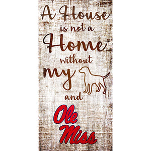 Ole Mississippi House is Not a Home 6 x 12 Sign