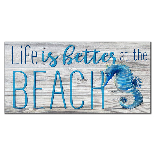 Life is Better at the Beach 6x12