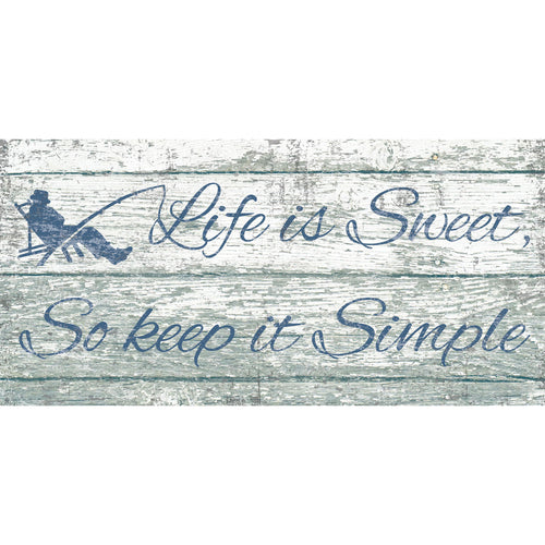 Life is Sweet, so Keep it Simple 6x12