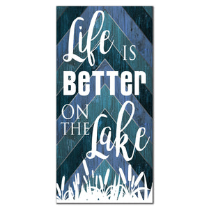 Life is Better on the Lake 6x12