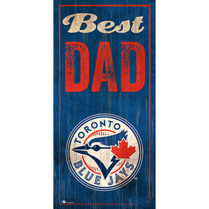 Toronto Blue Jays Best Dad 6x12 Sign