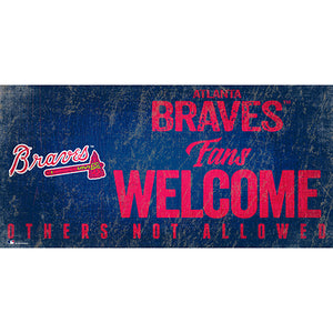 Atlanta Braves Fans Welcome 6x12 Sign