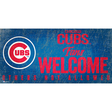 Chicago Cubs Fans Welcome 6x12 Sign