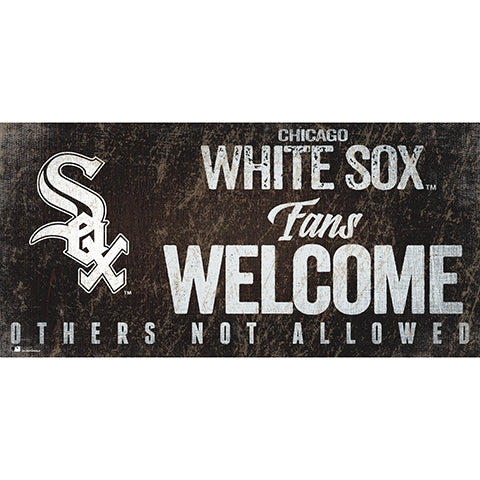 Chicago White Sox Fans Welcome 6x12 Sign