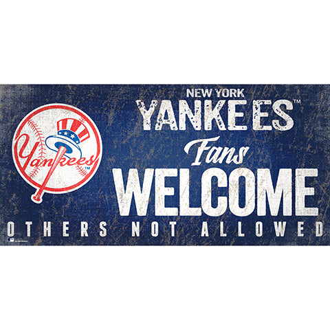 New York Yankees Fans Welcome 6x12 Sign