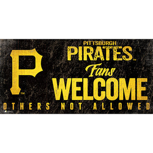 Pittsburgh Pirates Fans Welcome 6x12 Sign