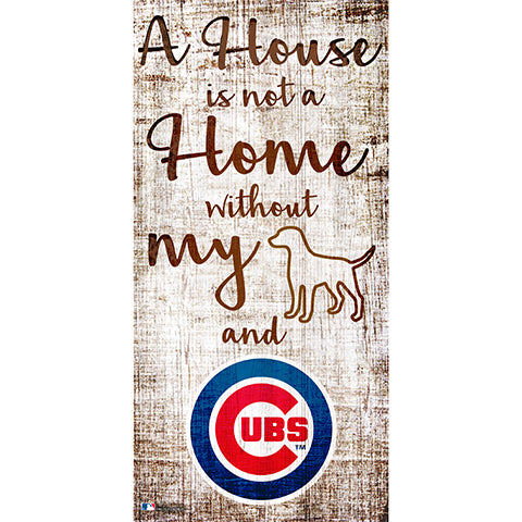 Chicago Cubs A House is not a Home Sign