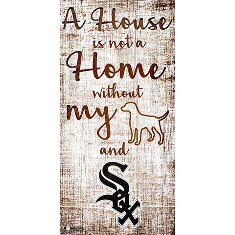 Chicago White Sox A House is not a Home Sign