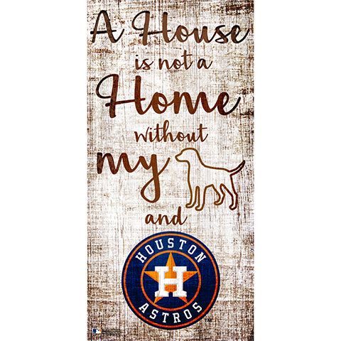 Houston Astros A House is not a Home Sign