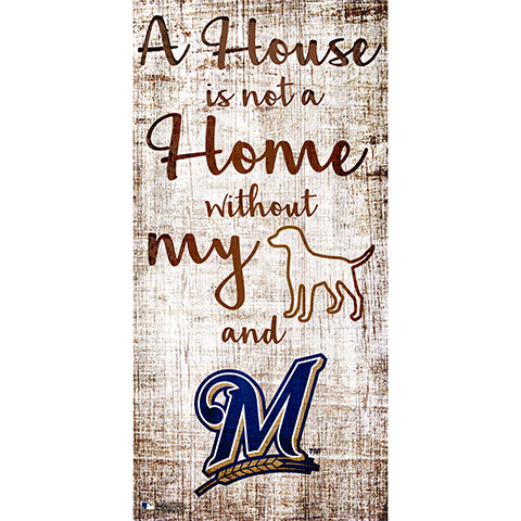 Milwaukee Brewers A House is not a Home Sign