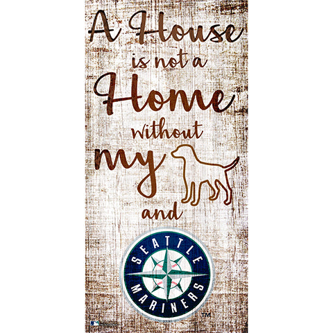 Seattle Mariners A House is not a Home Sign