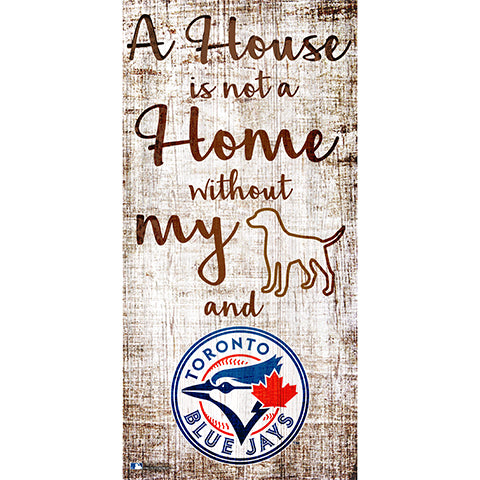Toronto Blue Jays A House is not a Home Sign