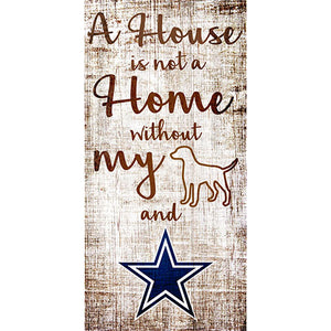 Dallas Cowboys A House is not a Home Sign