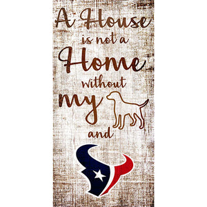 Houston Texans A House is not a Home Sign