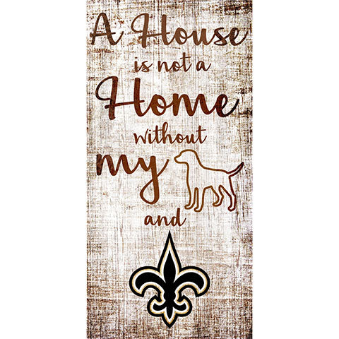 New Orleans Saints A House is not a Home Sign