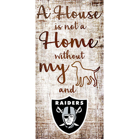 Oakland Raiders A House is not a Home Sign