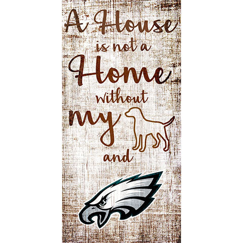 Philadelphia Eagles A House is not a Home Sign