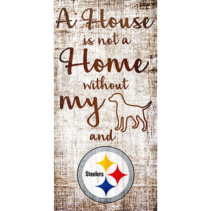 Pittsburgh Steelers A House is not a Home Sign