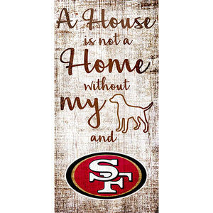 San Francisco 49ers A House is not a Home Sign