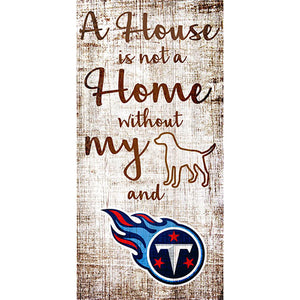Tennessee Titans A House is not a Home Sign