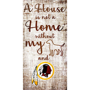 Washington Redskins A House is not a Home Sign Sign