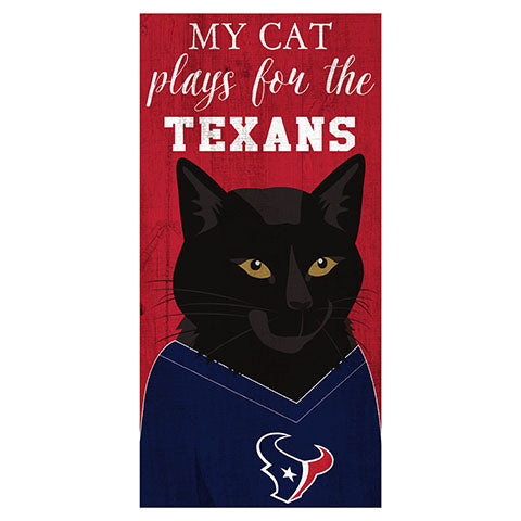 My Cat Plays For The Houston Texans 6x12 Sign