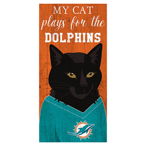 My Cat Plays For The Miami Dolphins 6x12 Sign