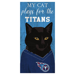 My Cat Plays For The Tennessee Titans 6x12 Sign