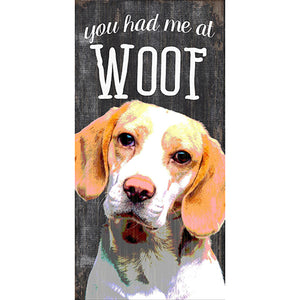 You Had Me At Woof 6x12