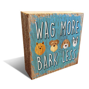 Wag More, Bark Less 6x6 Block