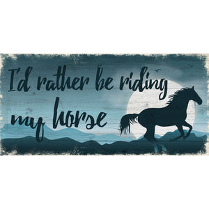 I'd rather by riding my horse 6x12