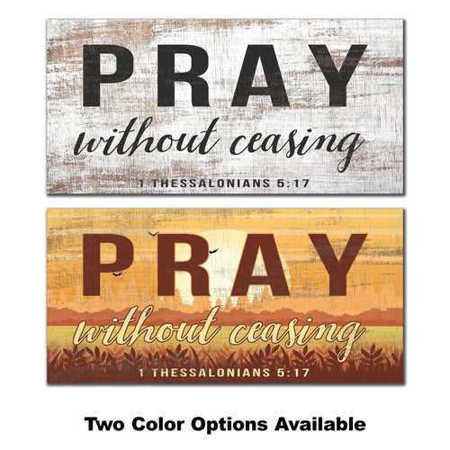 Pray Without Ceasing 6x12